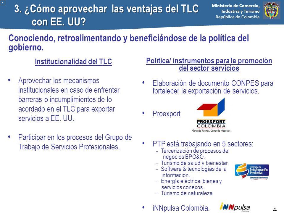 Ministerio de Comercio, Industria y Turismo República de Colombia Conociendo, retroalimentando y beneficiándose de la política del gobierno. Instituci