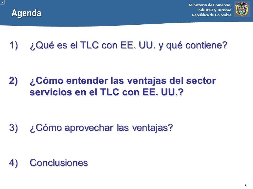 Ministerio de Comercio, Industria y Turismo República de Colombia 6 Oportunidades de acceso al mercado de servicios de Estados Unidos El mercado de servicios de EE.
