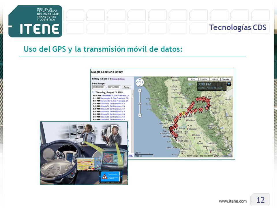 12 Tecnologías CDS Uso del GPS y la transmisión móvil de datos: