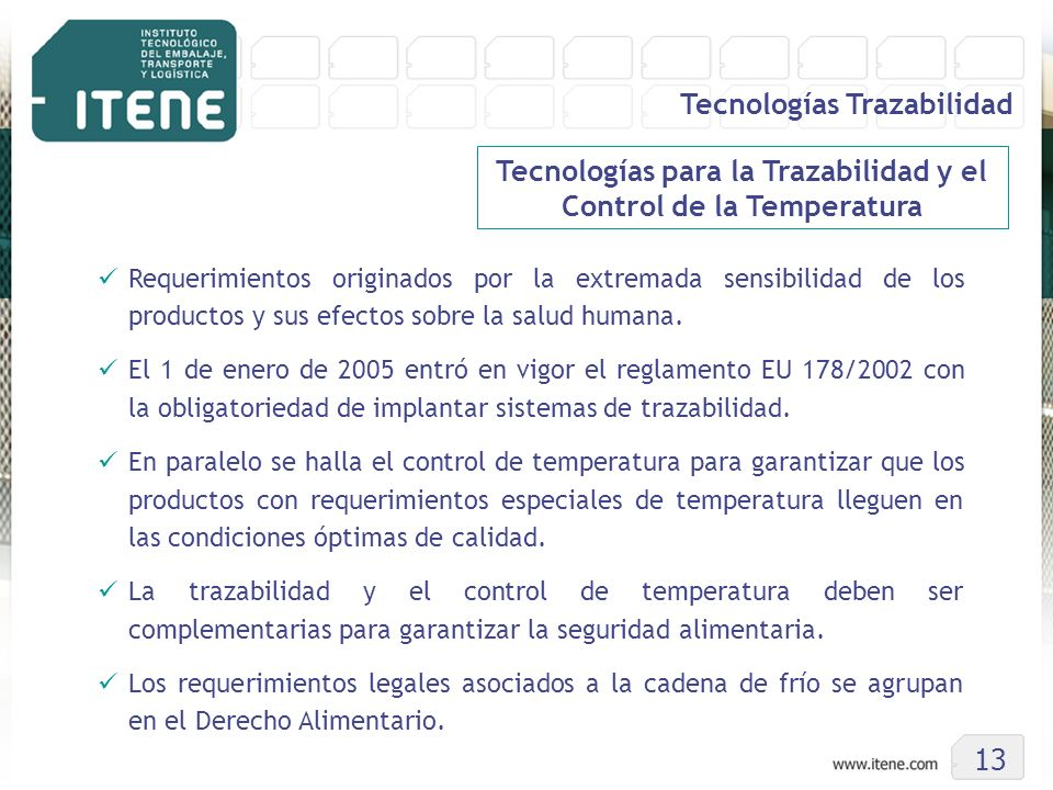 Tecnologías para la Trazabilidad y el Control de la Temperatura Requerimientos originados por la extremada sensibilidad de los productos y sus efectos
