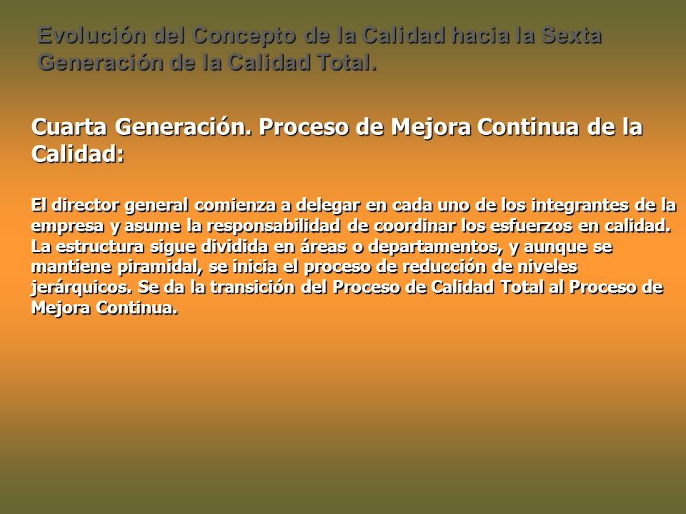 Evolución del Concepto de la Calidad hacia la Sexta Generación de la Calidad Total.