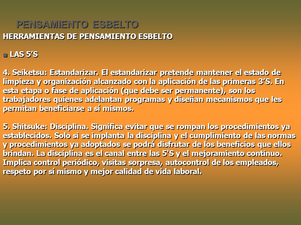 PENSAMIENTO ESBELTO HERRAMIENTAS DE PENSAMIENTO ESBELTO LAS 5S LAS 5S 4.