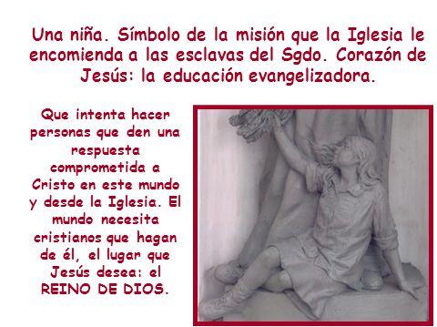 Una niña. Símbolo de la misión que la Iglesia le encomienda a las esclavas del Sgdo. Corazón de Jesús: la educación evangelizadora. Que intenta hacer