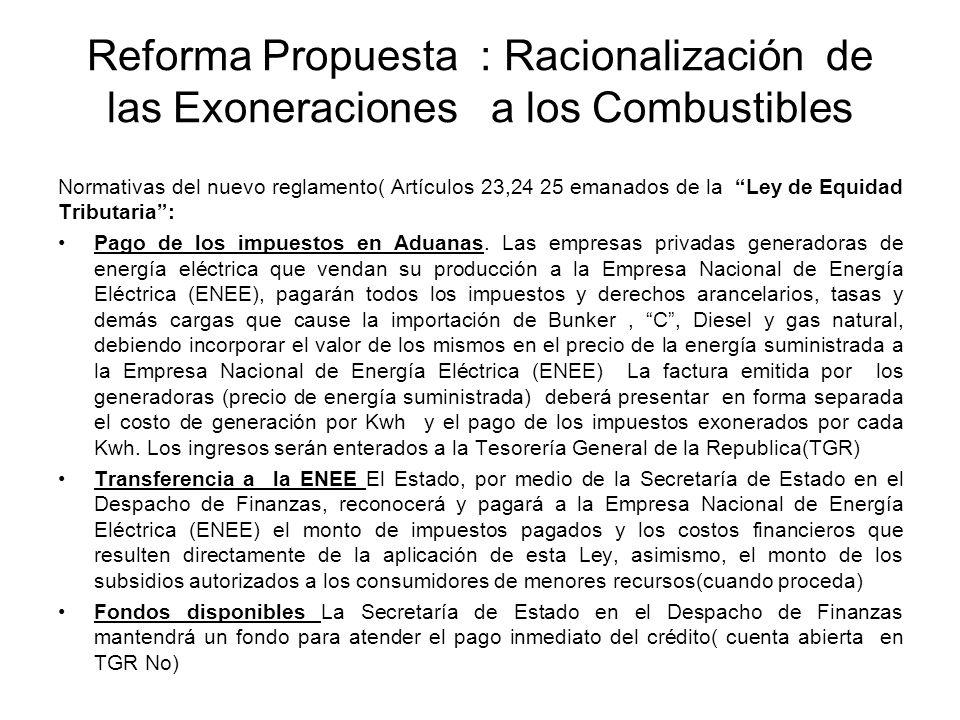 Reforma Propuesta : Racionalización de las Exoneraciones a los Combustibles Normativas del nuevo reglamento( Artículos 23,24 25 emanados de la Ley de Equidad Tributaria: Pago de los impuestos en Aduanas.