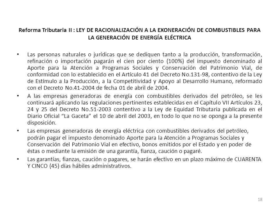 Reforma Tributaria II : LEY DE RACIONALIZACIÓN A LA EXONERACIÓN DE COMBUSTIBLES PARA LA GENERACIÓN DE ENERGÍA ELÉCTRICA Las personas naturales o juríd