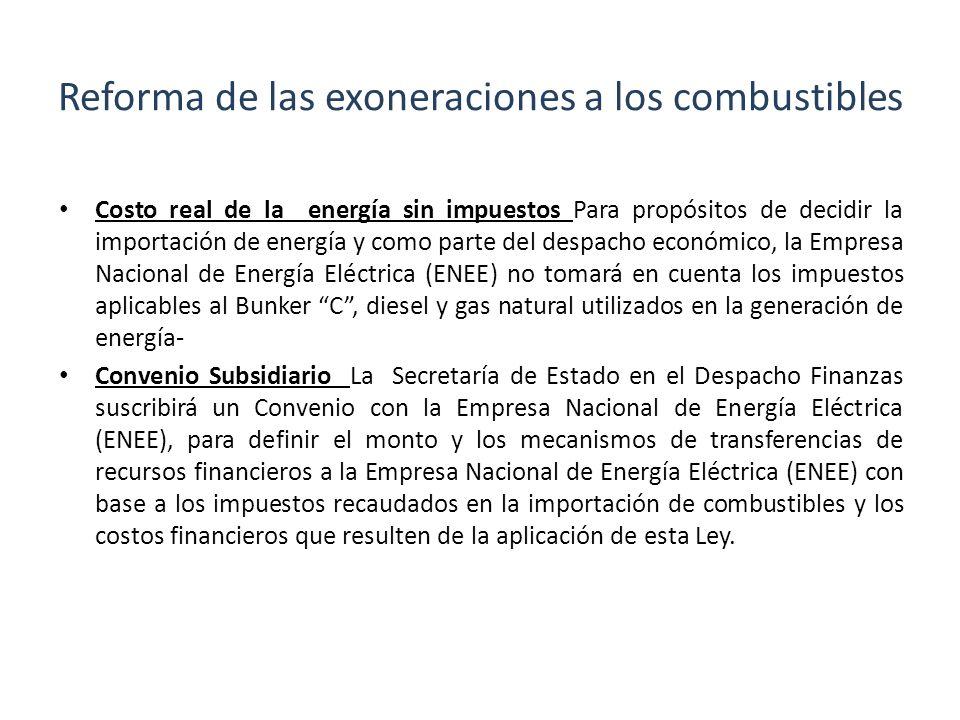 Reforma de las exoneraciones a los combustibles Costo real de la energía sin impuestos Para propósitos de decidir la importación de energía y como par