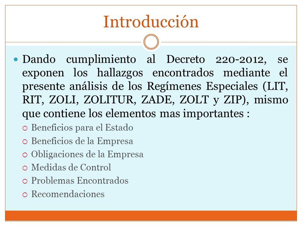 Introducción Dando cumplimiento al Decreto 220-2012, se exponen los hallazgos encontrados mediante el presente análisis de los Regímenes Especiales (L