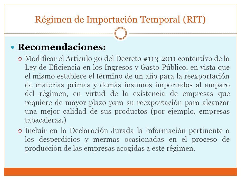 Régimen de Importación Temporal (RIT) Recomendaciones: Modificar el Artículo 30 del Decreto #113-2011 contentivo de la Ley de Eficiencia en los Ingres
