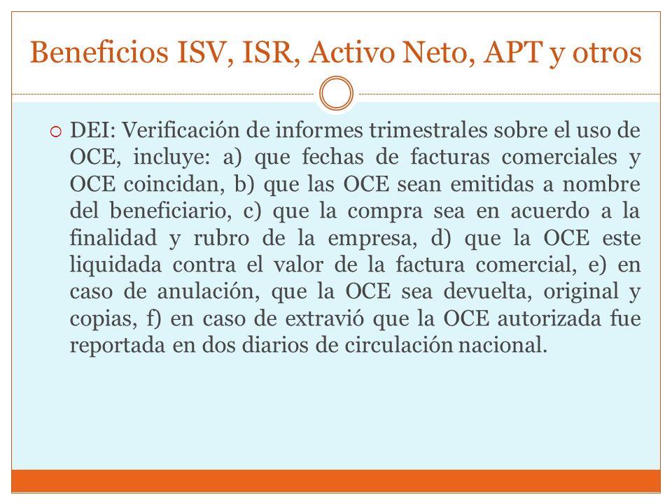 Beneficios ISV, ISR, Activo Neto, APT y otros DEI: Verificación de informes trimestrales sobre el uso de OCE, incluye: a) que fechas de facturas comer