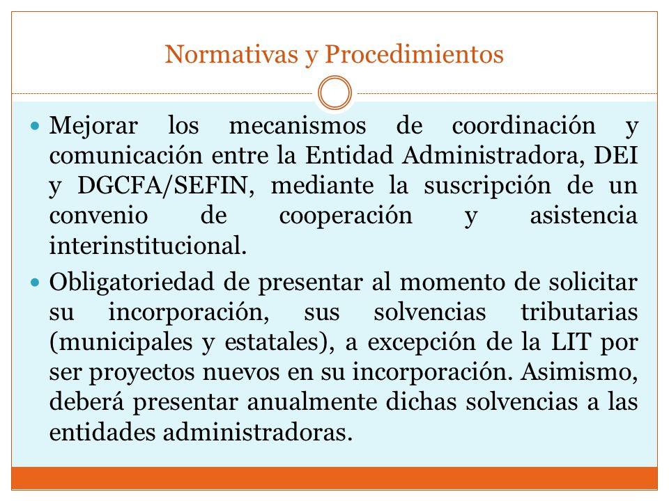 Normativas y Procedimientos Mejorar los mecanismos de coordinación y comunicación entre la Entidad Administradora, DEI y DGCFA/SEFIN, mediante la susc