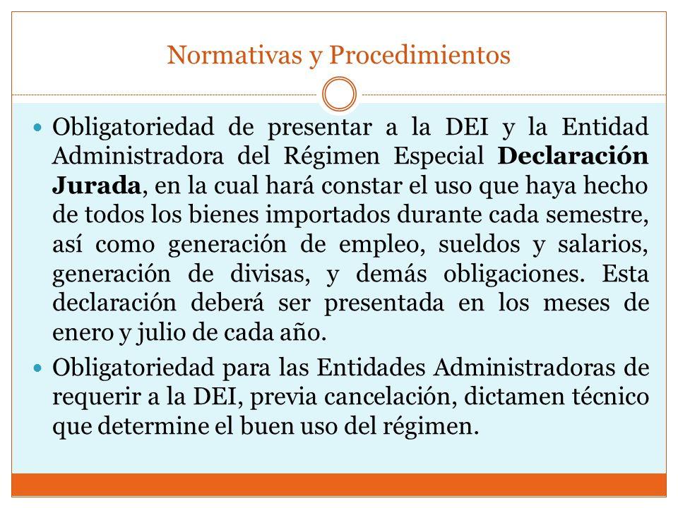 Obligatoriedad de presentar a la DEI y la Entidad Administradora del Régimen Especial Declaración Jurada, en la cual hará constar el uso que haya hech