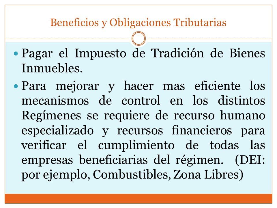 Beneficios y Obligaciones Tributarias Pagar el Impuesto de Tradición de Bienes Inmuebles. Para mejorar y hacer mas eficiente los mecanismos de control