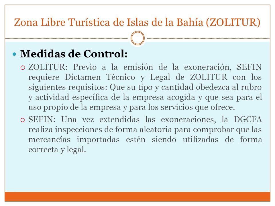 Zona Libre Turística de Islas de la Bahía (ZOLITUR) Medidas de Control: ZOLITUR: Previo a la emisión de la exoneración, SEFIN requiere Dictamen Técnic