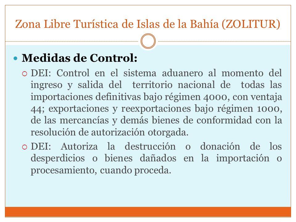 Zona Libre Turística de Islas de la Bahía (ZOLITUR) Medidas de Control: DEI: Control en el sistema aduanero al momento del ingreso y salida del territ