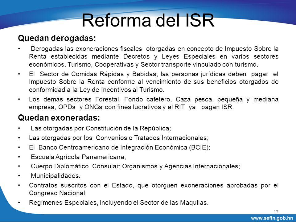 Reforma del ISR Quedan derogadas: Derogadas las exoneraciones fiscales otorgadas en concepto de Impuesto Sobre la Renta establecidas mediante Decretos
