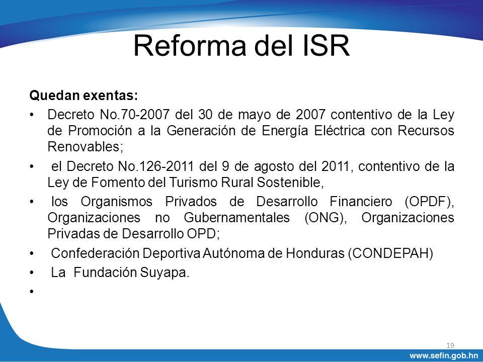 Reforma del ISR Quedan exentas: Decreto No.70-2007 del 30 de mayo de 2007 contentivo de la Ley de Promoción a la Generación de Energía Eléctrica con R