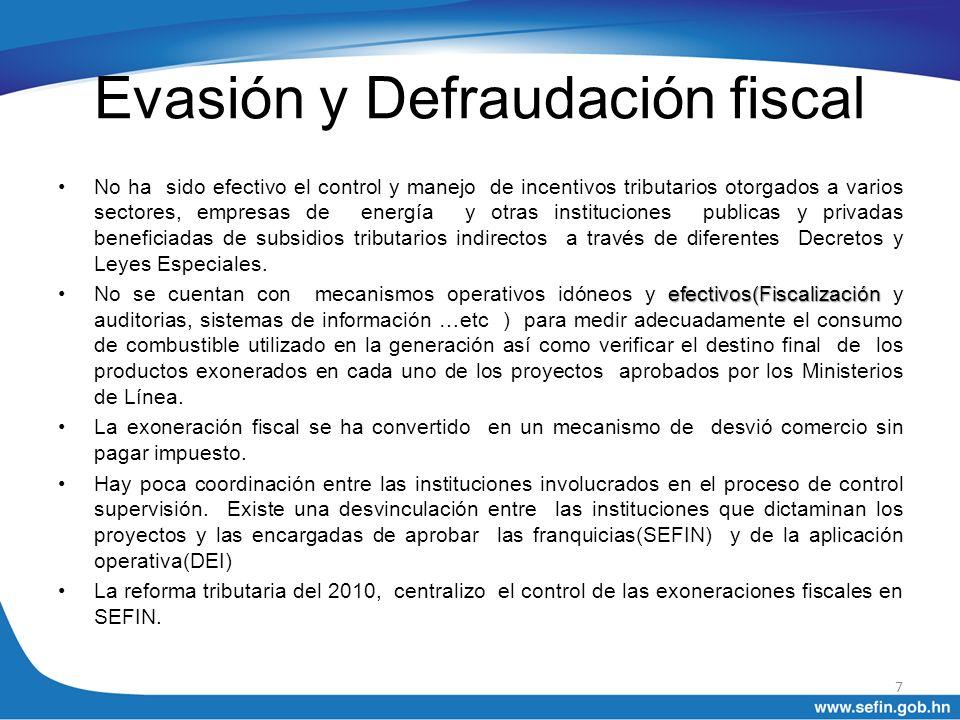Evasión y Defraudación fiscal No ha sido efectivo el control y manejo de incentivos tributarios otorgados a varios sectores, empresas de energía y otr