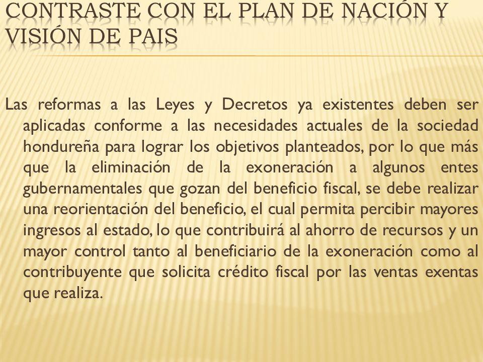 Las reformas a las Leyes y Decretos ya existentes deben ser aplicadas conforme a las necesidades actuales de la sociedad hondureña para lograr los obj