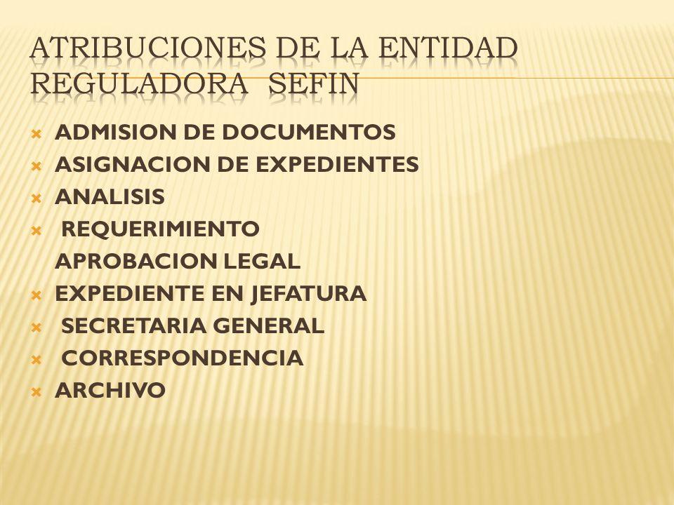 ADMISION DE DOCUMENTOS ASIGNACION DE EXPEDIENTES ANALISIS REQUERIMIENTO APROBACION LEGAL EXPEDIENTE EN JEFATURA SECRETARIA GENERAL CORRESPONDENCIA ARC
