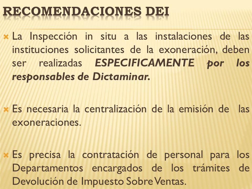 La Inspección in situ a las instalaciones de las instituciones solicitantes de la exoneración, deben ser realizadas ESPECIFICAMENTE por los responsabl