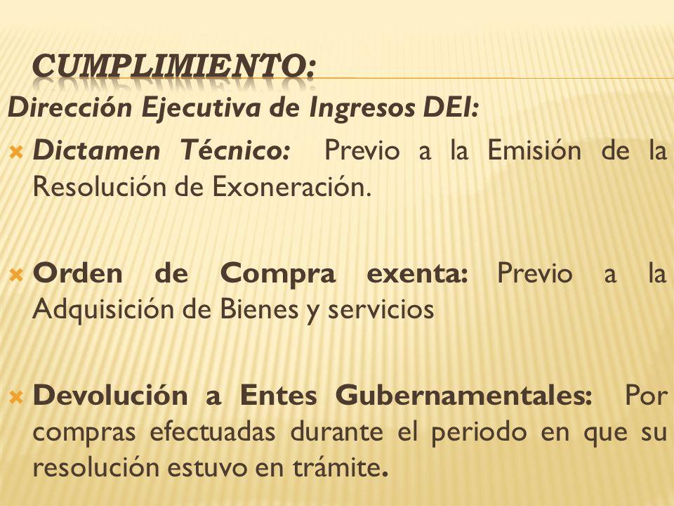 Dirección Ejecutiva de Ingresos DEI: Dictamen Técnico: Previo a la Emisión de la Resolución de Exoneración. Orden de Compra exenta: Previo a la Adquis