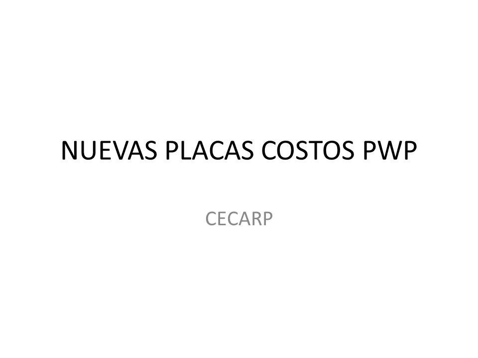 NUEVAS PLACAS COSTOS PWP CECARP