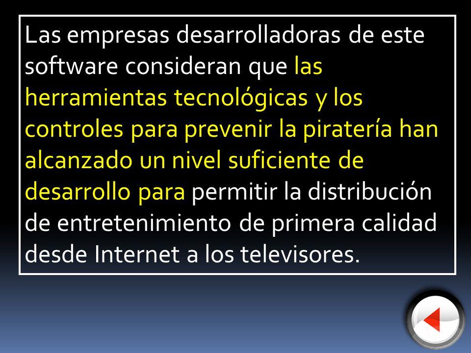 Las empresas desarrolladoras de este software consideran que las herramientas tecnológicas y los controles para prevenir la piratería han alcanzado un