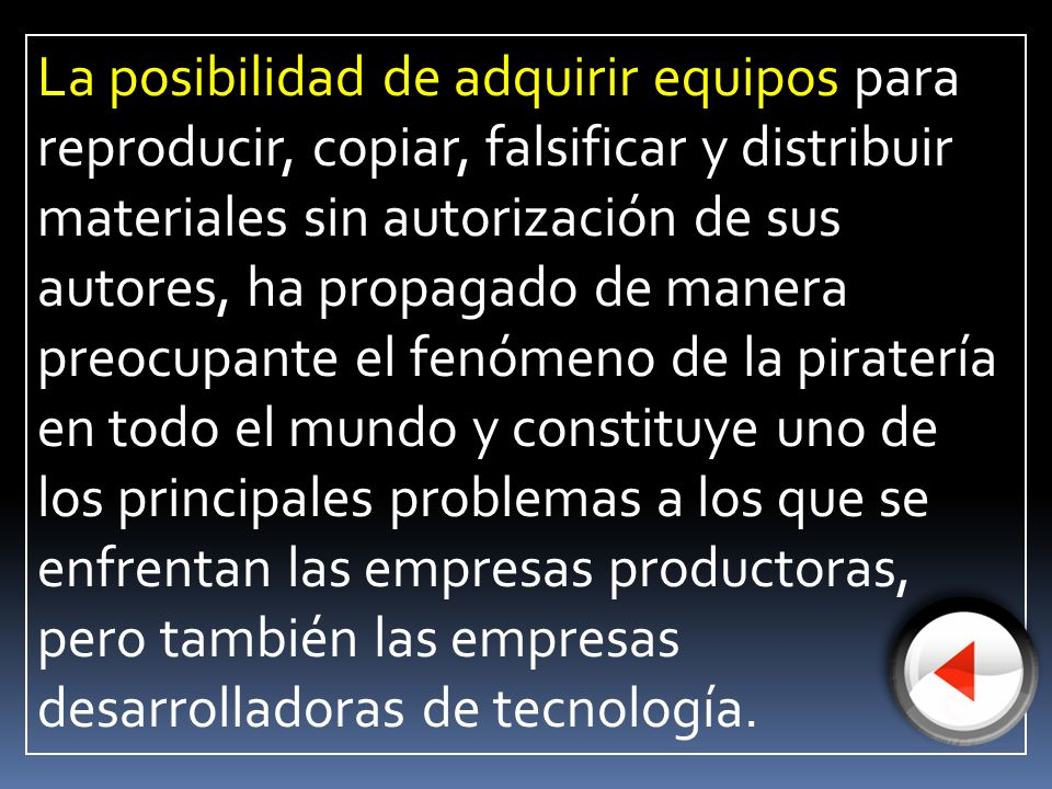La posibilidad de adquirir equipos para reproducir, copiar, falsificar y distribuir materiales sin autorización de sus autores, ha propagado de manera