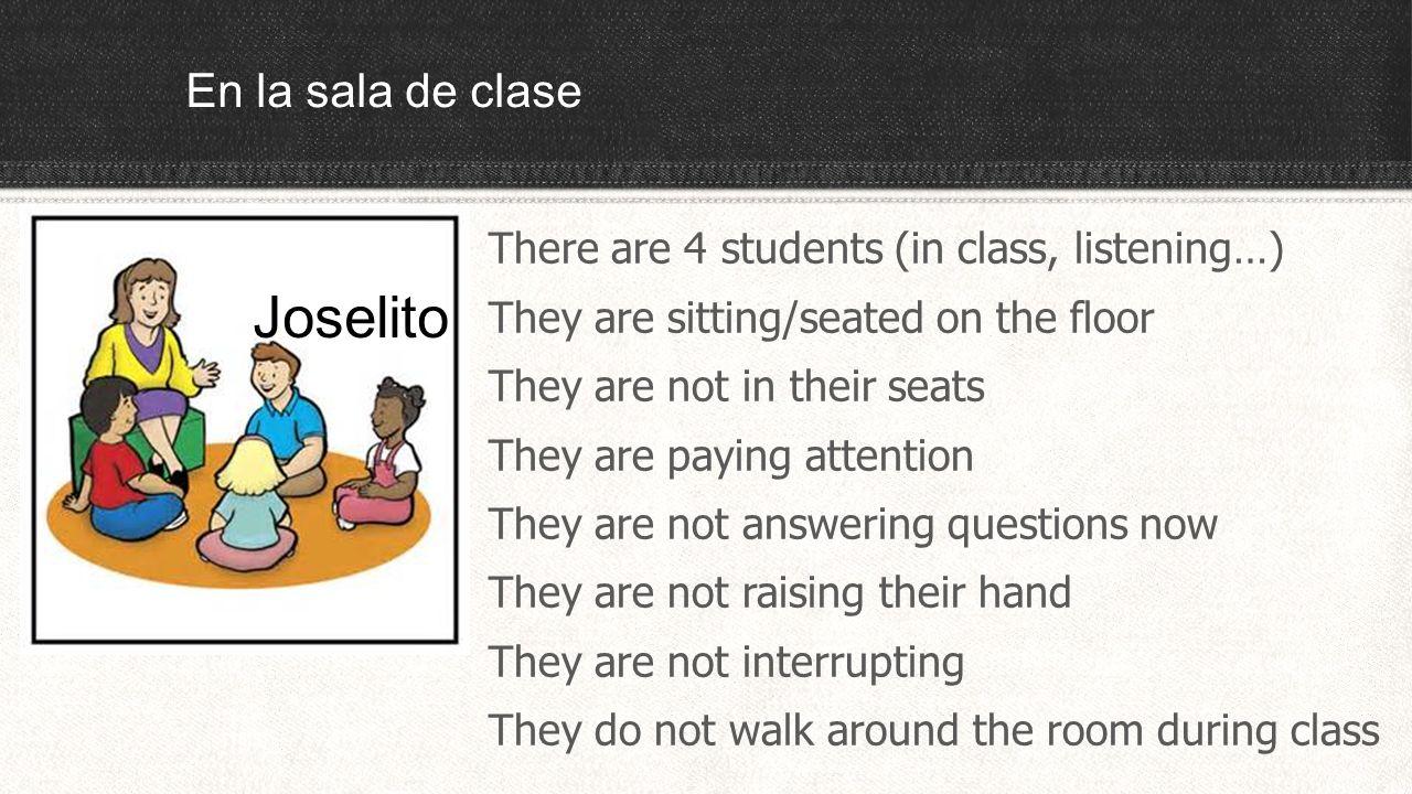 En la sala de clase Juan is a good student.He always pays attention.