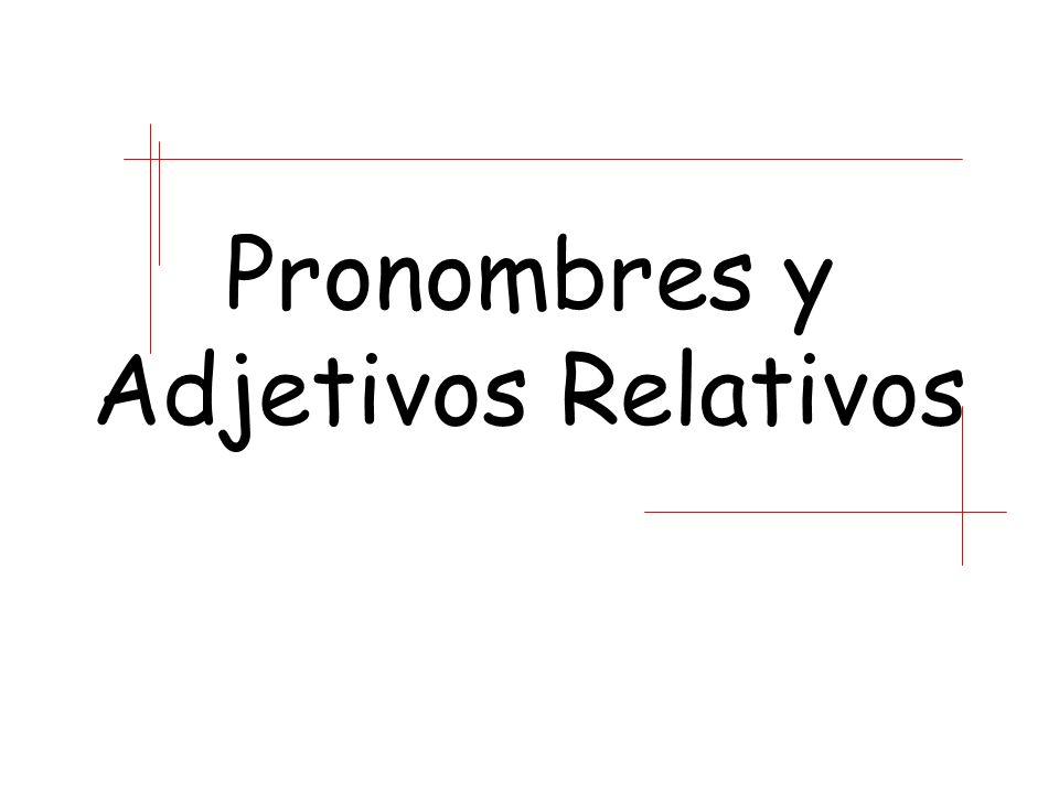 Pronombres y Adjetivos Relativos