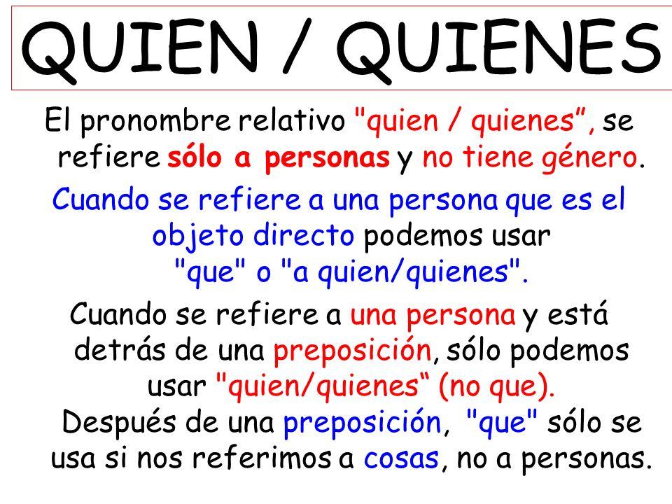 QUIEN / QUIENES El pronombre relativo