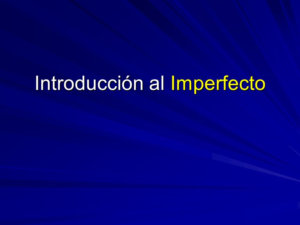 The imperfect is one of two tenses used to talk about the past.