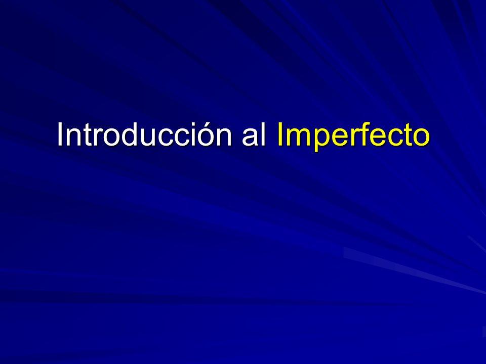 Introducción al Imperfecto
