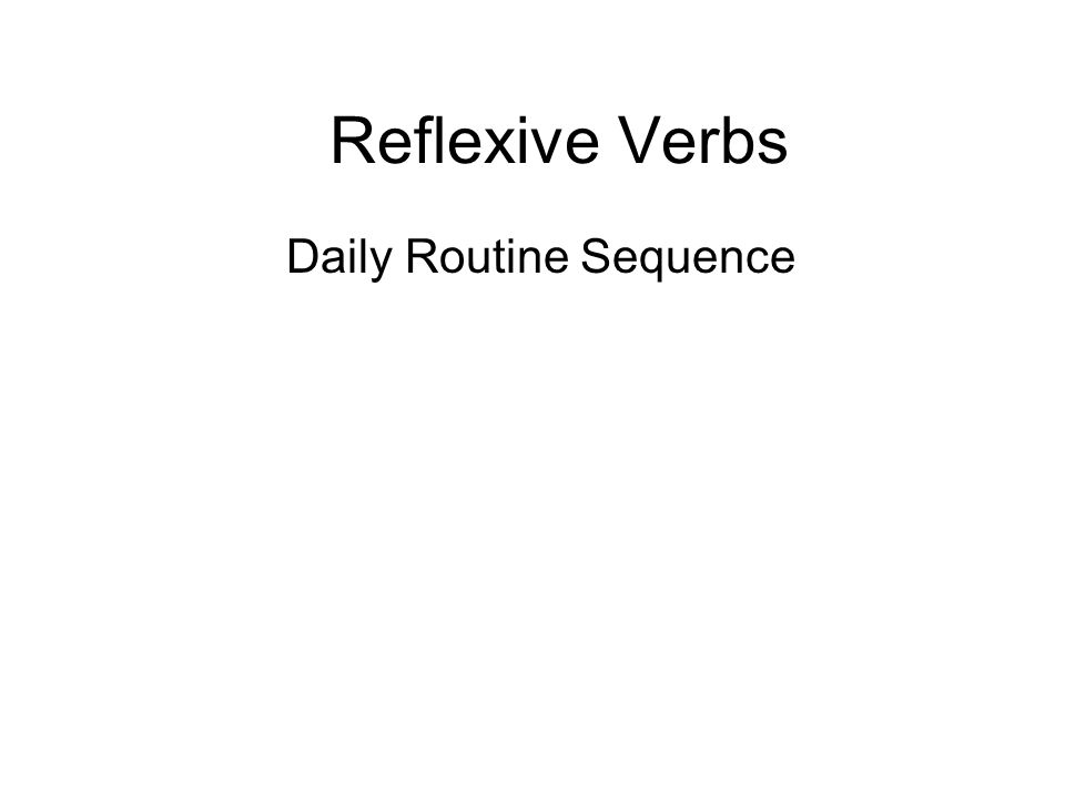 Reflexive Verbs Daily Routine Sequence