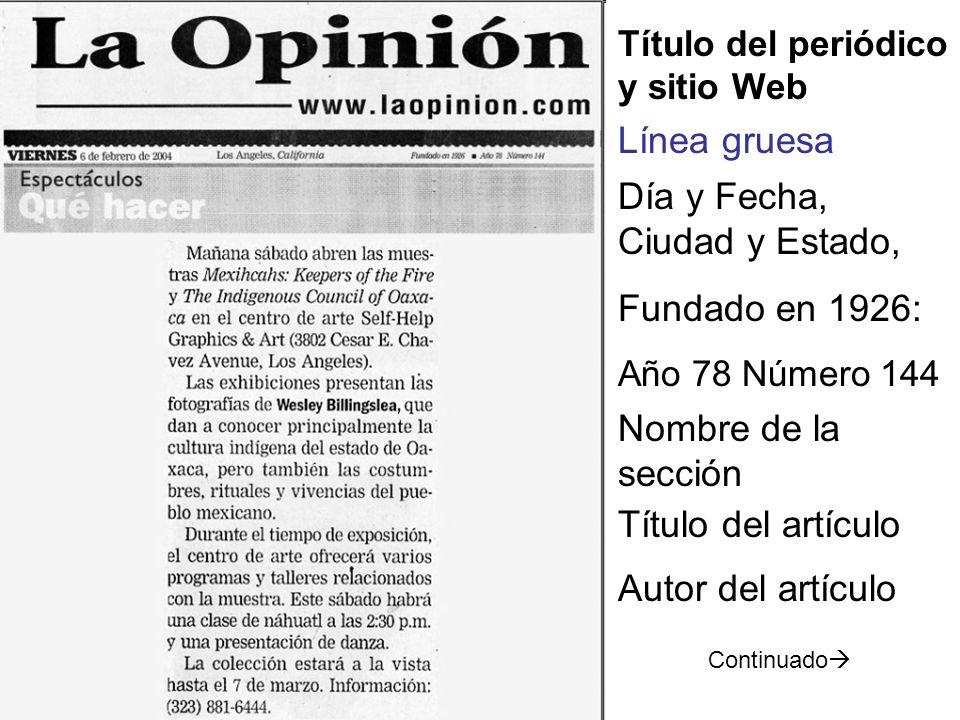 Título del periódico y sitio Web Línea gruesa Día y Fecha, Ciudad y Estado, Fundado en 1926: Año 78 Número 144 Nombre de la sección Título del artícul
