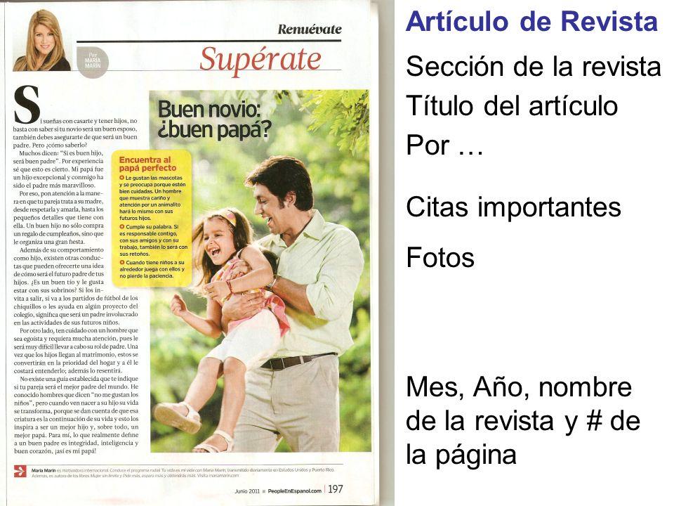 Sección de la revista Título del artículo Por … Citas importantes Fotos Mes, Año, nombre de la revista y # de la página Artículo de Revista