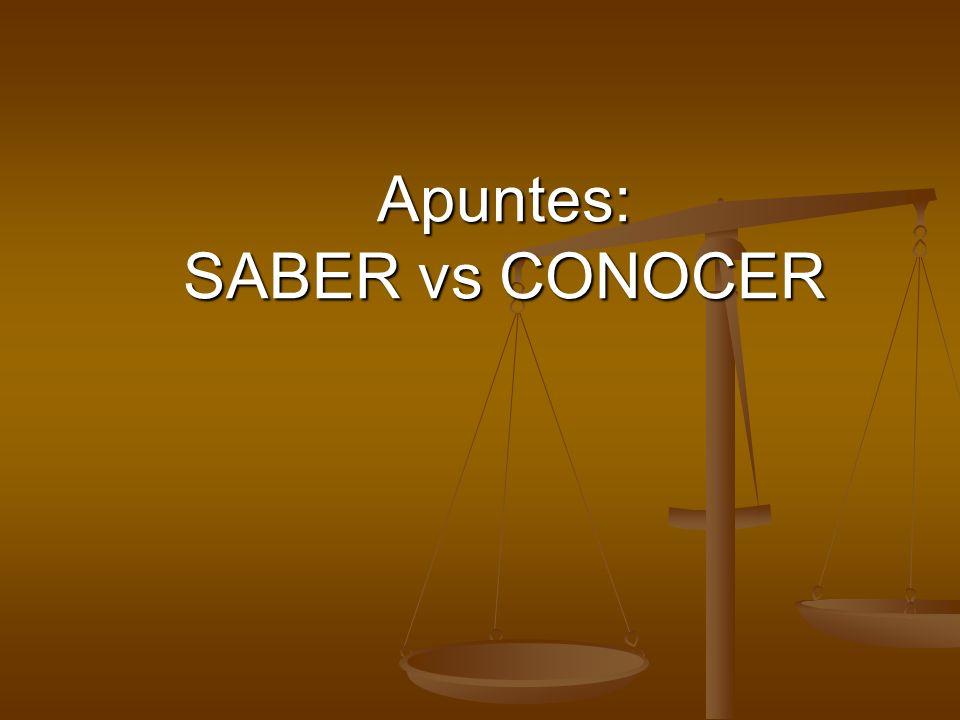 Apuntes: SABER vs CONOCER