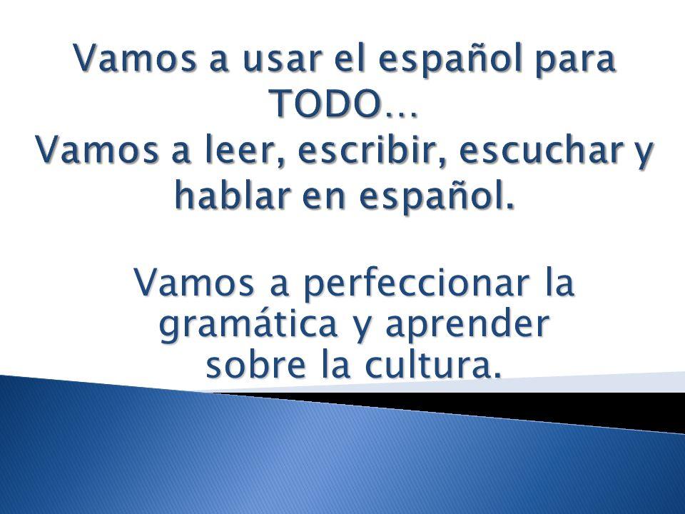 Vamos a perfeccionar la gramática y aprender sobre la cultura.