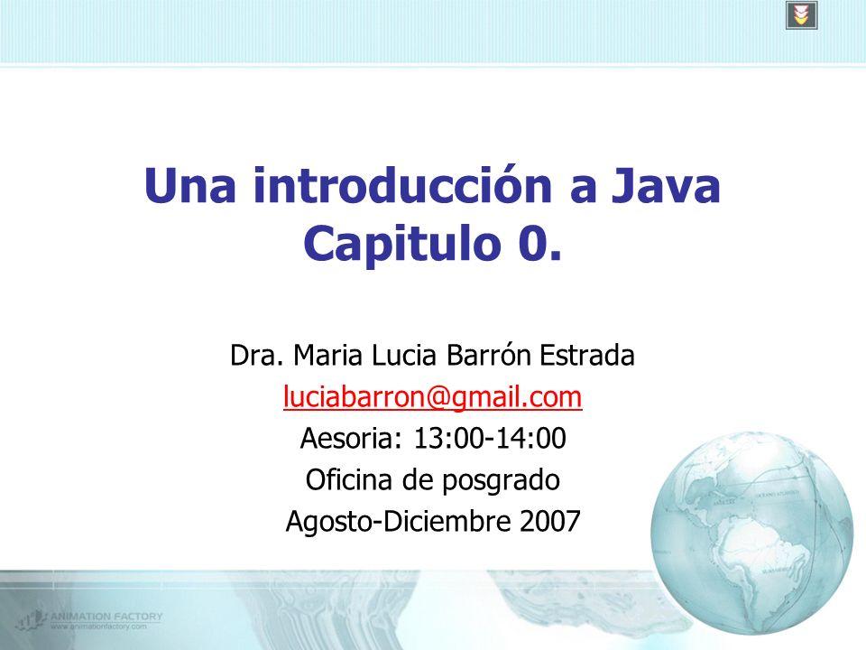 Una introducción a Java Capitulo 0. Dra.
