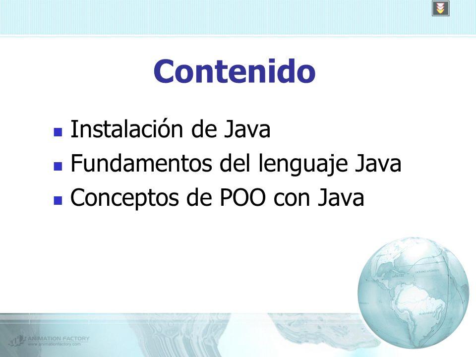 Contenido Instalación de Java Fundamentos del lenguaje Java Conceptos de POO con Java