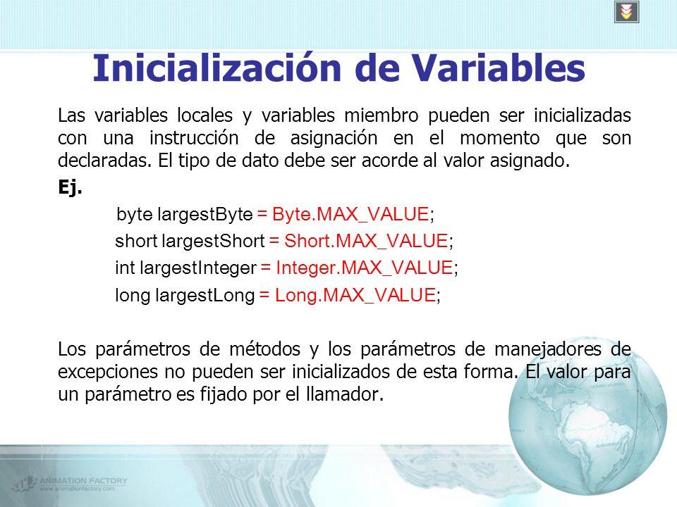 Inicialización de Variables Las variables locales y variables miembro pueden ser inicializadas con una instrucción de asignación en el momento que son declaradas.
