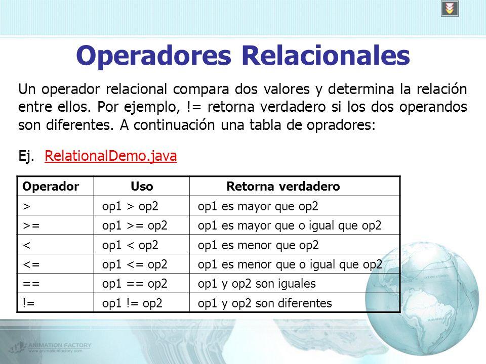 Operadores Relacionales Un operador relacional compara dos valores y determina la relación entre ellos.