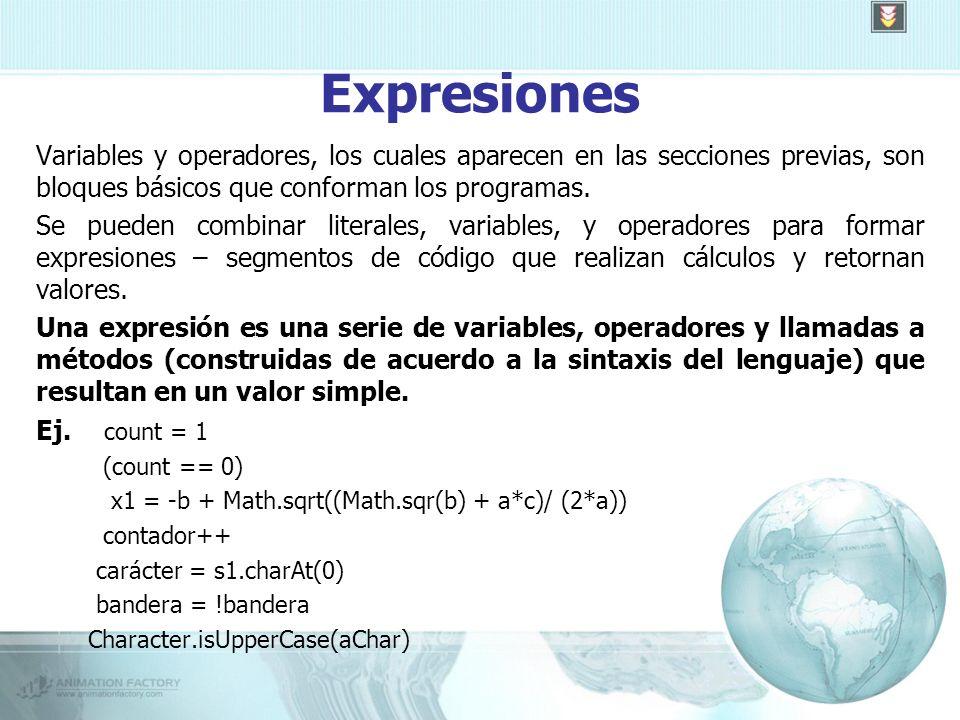 Expresiones Variables y operadores, los cuales aparecen en las secciones previas, son bloques básicos que conforman los programas.