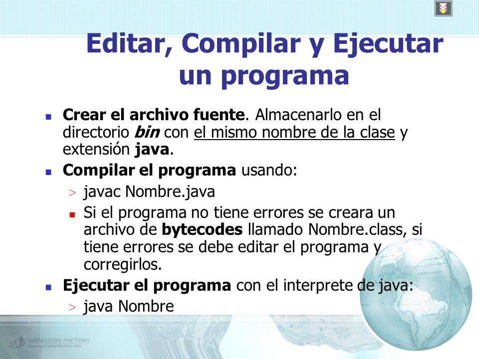 Editar, Compilar y Ejecutar un programa Crear el archivo fuente.