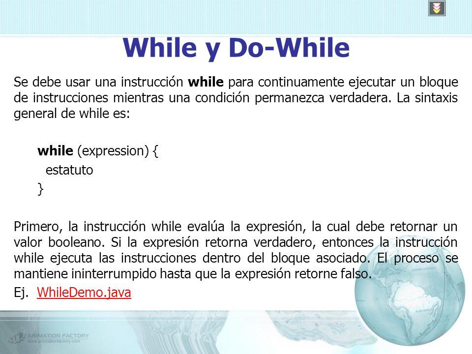 While y Do-While Se debe usar una instrucción while para continuamente ejecutar un bloque de instrucciones mientras una condición permanezca verdadera.