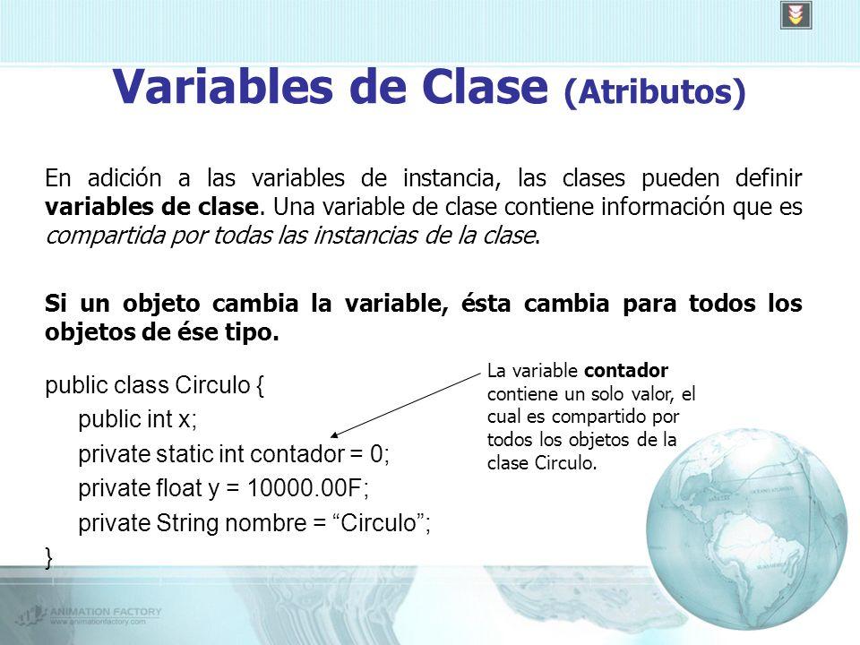 Variables de Clase (Atributos) En adición a las variables de instancia, las clases pueden definir variables de clase.