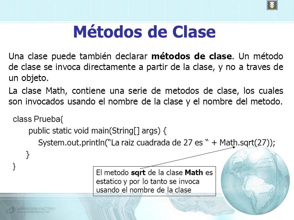 Métodos de Clase Una clase puede también declarar métodos de clase.