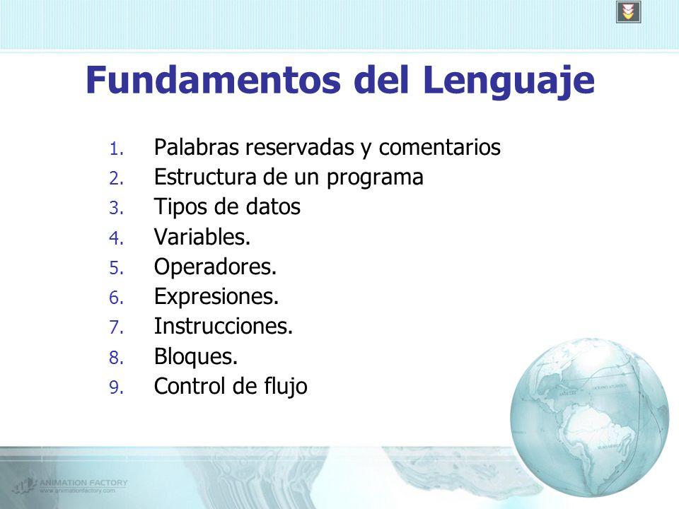 Fundamentos del Lenguaje 1. Palabras reservadas y comentarios 2.