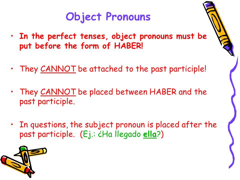 Object Pronouns EJEMPLOS: ¿Has comprado el regalo?Sí, lo he comprado ya.
