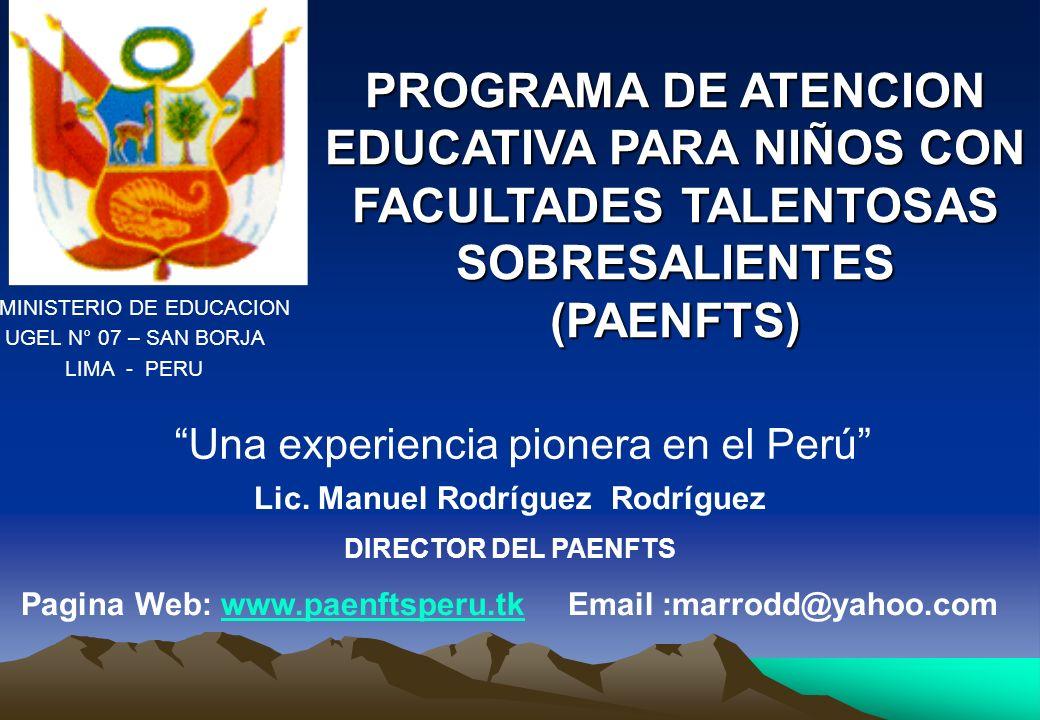 PROGRAMA DE ATENCION EDUCATIVA PARA NIÑOS CON FACULTADES TALENTOSAS SOBRESALIENTES (PAENFTS) Lic. Manuel Rodríguez Rodríguez DIRECTOR DEL PAENFTS Pagi